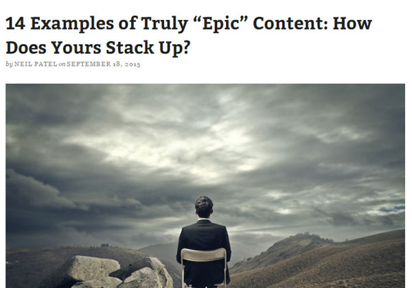14 Examples of Truly Epic Content  - QuickSprout Neil Patel